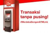 ATM Link Jadi Solusi Nasabah Merdeka dari Ribetnya Bertransaksi